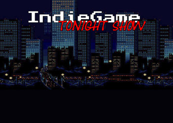 IndieGame Tonight Show