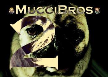 MucciBros2: La Profezia...